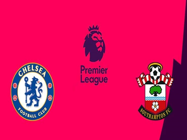 Nhận định Chelsea vs Southampton, 02h45 ngày 3/1 – Ngoại hạng Anh