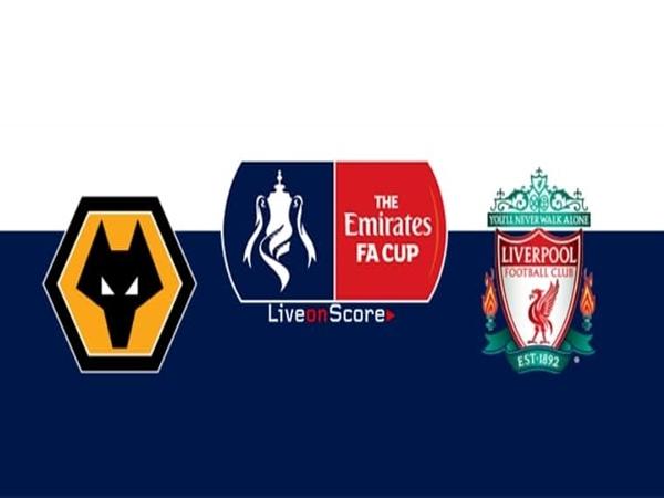 Nhận định Wolves vs Liverpool, 02h45 ngày 08/01 – FA Cup