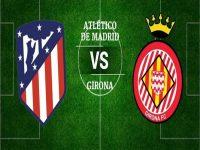 Nhận định Atletico Madrid vs Girona, 00h30 ngày 03/04: Vực dậy niềm tin