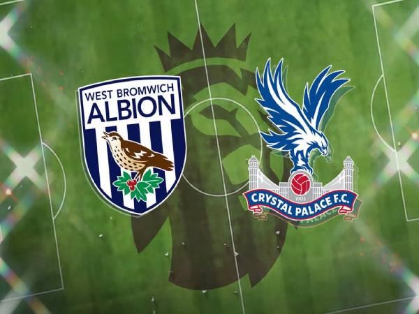 Nhận định bóng đá West Brom vs Crystal Palace, 22h ngày 13/3